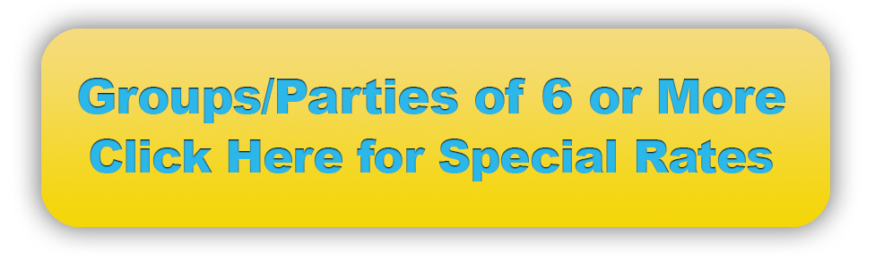Groups and parties of 6 or more click here for special rates